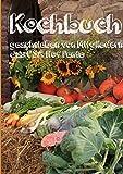 Kochbuch: geschrieben von Mitgliedern des CSA Hof Pente (German Edition)