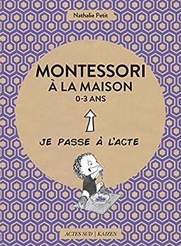 Montessori à la maison - 0-3 ans (Je passe à l'acte)