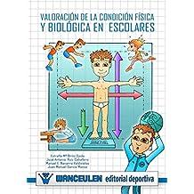 Valoracion de la condicion fisica y biologica en escolares