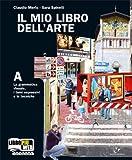 Il mio libro dell'arte. Vol. A-B-C-D. Per la Scuola media. Con espansione online