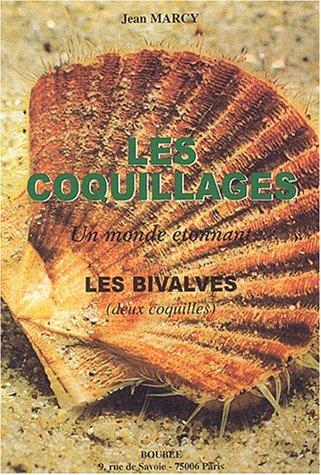 Les coquillages : les bivalves (deux coquilles)