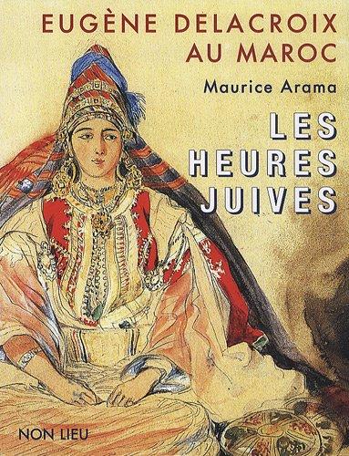 Eugène Delacroix au Maroc : Les heures juives