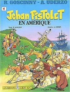 """Afficher """"Jehan Pistolet. n° 4 En Amérique"""""""