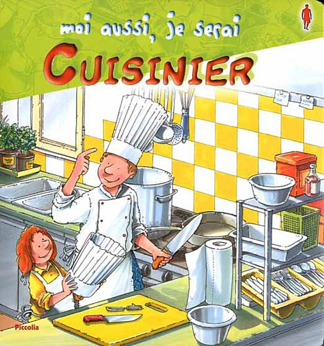 Moi aussi, je serai cuisinier