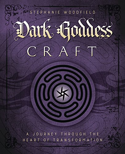 Dark Goddess Craft: A Journey through the Heart of Transformation (English Edition)