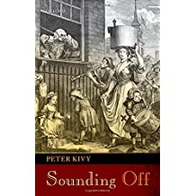 Sounding Off: Eleven Essays in the Philosophy of Music by Peter Kivy (2012-09-07)