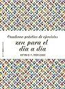Cuaderno práctico de ejercicios zen para el día a día par Rodríguez Esteban