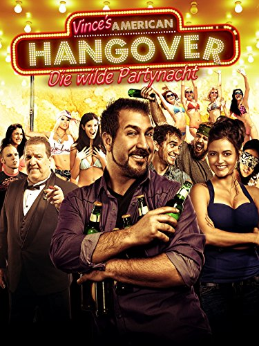 Vince's American Hangover: Die wilde Partynacht