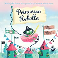 Princesse rebelle par Hollie Hughes
