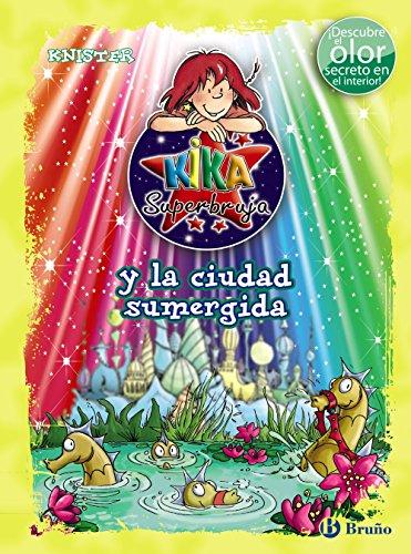 Kika Superbruja y la ciudad sumergida (ed. COLOR) (Castellano - A Partir De 8 Años - Personajes - Kika Superbruja) por KNISTER