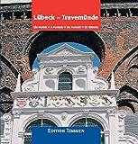 Lübeck - Travemünde: Ein Portrait - Werner Scharnweber