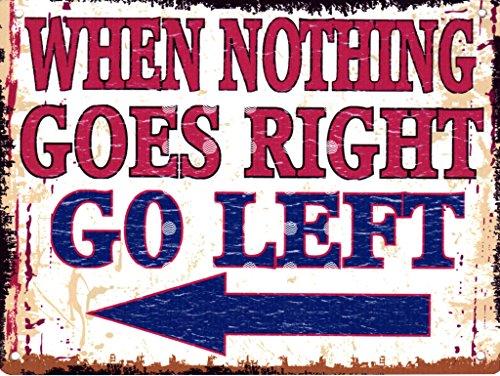20,3x 25,4cm When Nothing Goes Right Go Left Funny Metall Schild retro vintage Stil 20,3x 25,4cm 20x 25cm Büro Humor