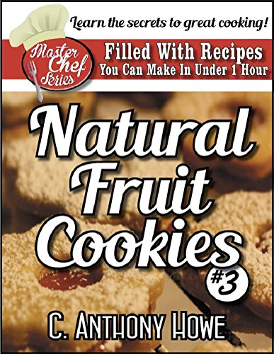 The MASTER CHEF® Guide To FRUIT COOKIES - VOLUME 3 (English Edition)