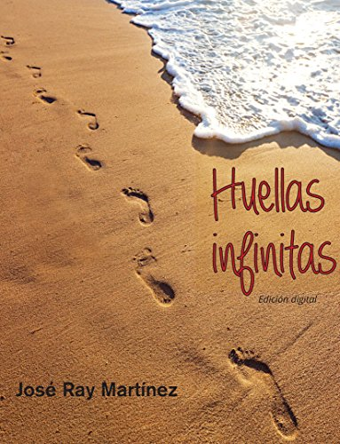 Huellas infinitas por José Ray Martínez