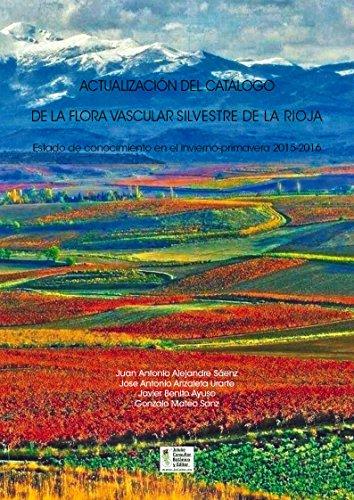 Actualización del catálogo de la flora vascular silvestre de La Rioja: Estado de conocimiento en el invierno-primavera 2015-2016 (Monografías de Botánica Ibérica)