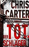 Der Totschläger: Thriller (Ein Hunter-und-Garcia-Thriller 5)