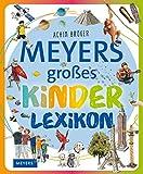 Meyers großes Kinderlexikon: Sachgeschichten zum Nachschlagen