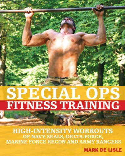 Special Ops Fitness Training: High-Intensity Workouts of Navy Seals, Delta Force, Marine Force Recon and Army Rangers - Ops Special