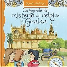La leyenda del misterio del reloj de la Giralda (Leyendas andaluzas)