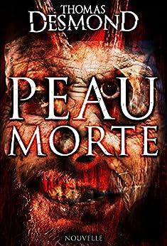 Peau morte (nouvelle horreur) par [Desmond, Thomas]