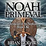 Noah Primeval: Chronicles of the Neph...