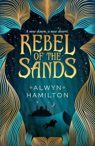 Rebel of the Sands (Rebel of the Sands Trilogy 1) by Alwyn Hamilton (2016-02-04)
