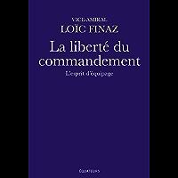 La liberté du commandement: L'esprit d'équipage