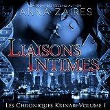 Liaisons Intimes: Les Chroniques Krinar, Book 1