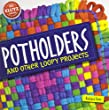 Klutz Paper Potholders And Other Loopy Projects Book Kit