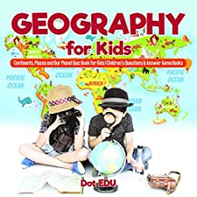 Geography for Kids | Continents, Places and Our Planet Quiz Book for Kids | Children's Questions & Answer Game Books