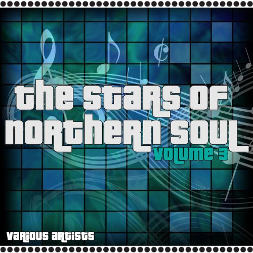 The Stars Of Northern Soul Vol...