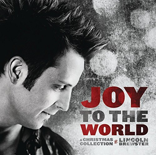 Joy To The World (A Christmas Collection) by Lincoln Brewster (2012-10-21) -