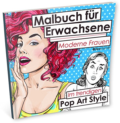 Malbuch für Erwachsene: Moderne Frauen (Im trendigen Pop (Pop Art Ideen)