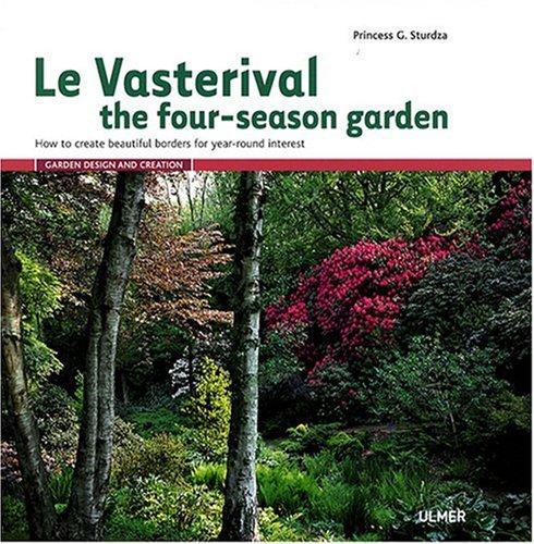 Le Vasterival. The four season garden (ed anglaise)