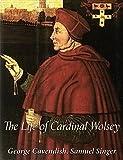 The Life of Cardinal Wolsey