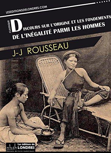 Discours sur l'origine et les fondements de l'inégalité parmi les hommes par JeanJacques Rousseau