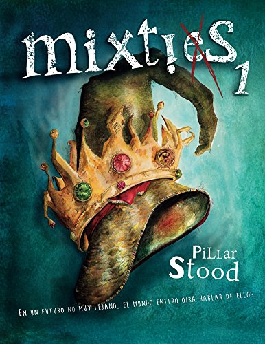 Mixties 1: En un futuro no muy lejano, el mundo entero oirá hablar de ellos. por Pillar Stood