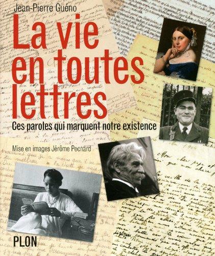 La vie en toutes lettres par Jean-Pierre GUENO