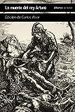La muerte del rey Arturo (El Libro De Bolsillo - Literatura)
