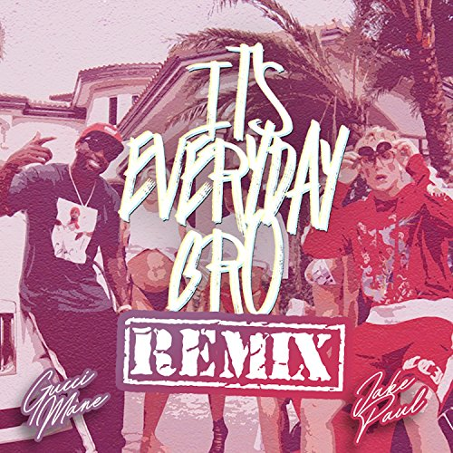 Its Everyday Bro Remix Explicit