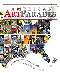 American Art Parades: When Pigs Flew, Guitars Rocked & Cows Jumped Over the Moon by Rodney Barker (2007-08-02)