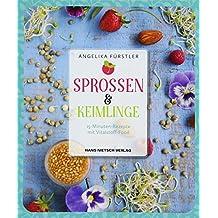 Sprossen & Keimlinge: 15-Minuten-Rezepte mit Vitalsten-Food