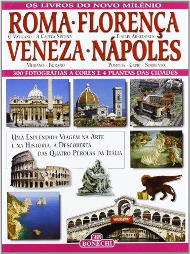 Roma, Firenze, Venezia, Napoli. Ediz. portoghese (I libri del nuovo millennio)