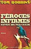 Telecharger Livres Feroces infirmes retour des pays chauds (PDF,EPUB,MOBI) gratuits en Francaise