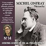 Contre-histoire de la philosophie, vol. 14-1 : NIETZSCHE (Volumes de 1 à 7, cours enregistrés)...