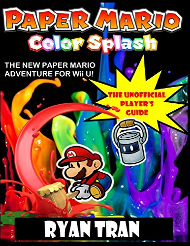 Paper Mario: Color Splash: The Unofficial Player's Guide (English Edition) -