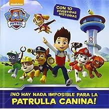 ¡Nada Es Imposible Para La Patrulla Canina! Paw Patrol