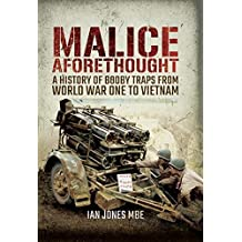 Malice Aforethought: A History of Booby Traps from the First World War to Vietnam (English Edition)