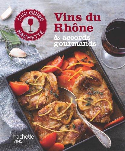 Les vins du Rhne : accords gourmands
