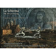 La Scherma: The Art of Fencing, Francesco Ferdinando Alfieri